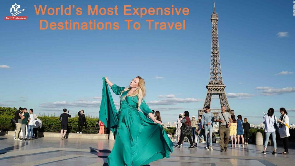 Most Expensive Destinations To Travel