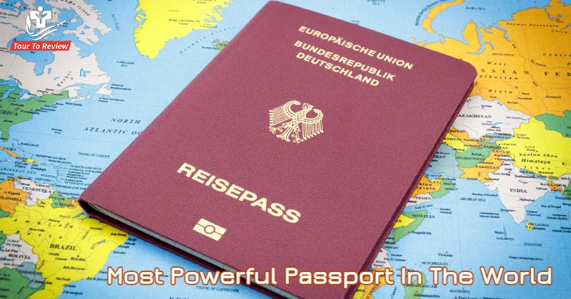 Most Powerful Passport In The World