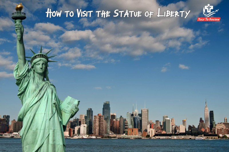 How to Visit the Statue of Liberty