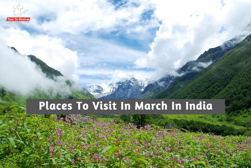 Places To Visit In March In India