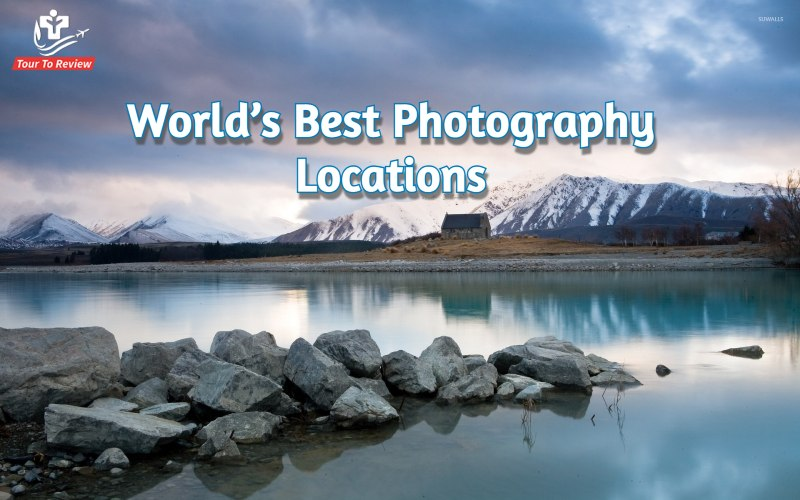 World's Best Photography Locations