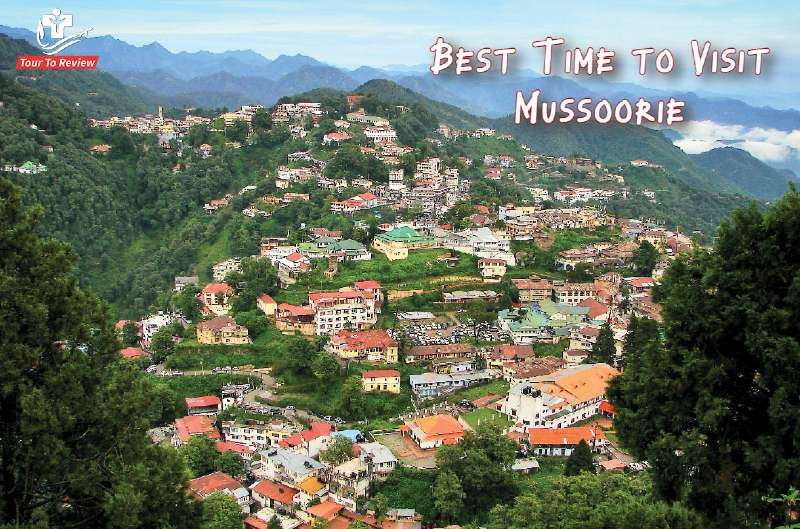 Best Time to Visit Mussoorie